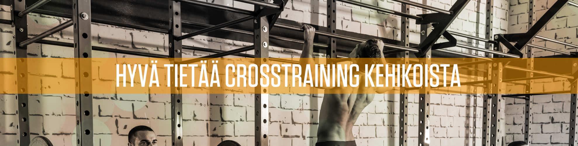 Hyvä tietää crosstraining kehikoista