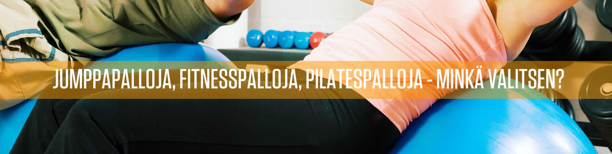 Jumppapalloja, fitnesspalloja, pilatespalloja - minkä valitsen?