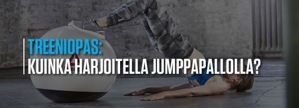 Kuinka harjoitella jumppapallolla?