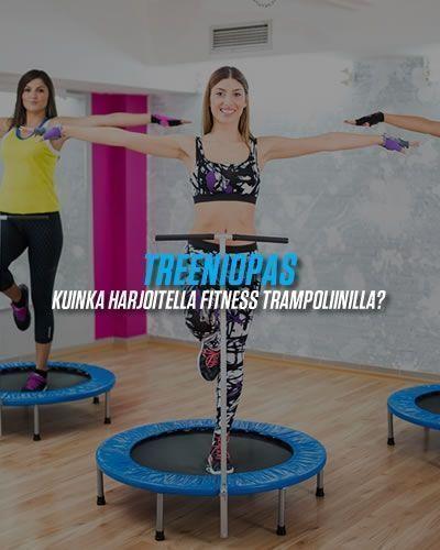 Treeniopas fitness trampoliinilla harjoitteluun