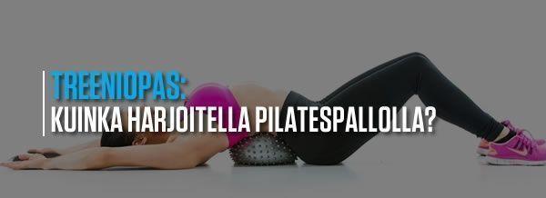 Kuinka harjoitella pilatespallolla?